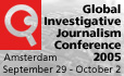 Global Investigative Journalism Conference 2005, Amsterdam September 29 - October 2